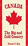 Canada: The Big and Cold Country (Learning is Awesome Kids Series! Book 11)