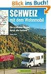 Schweiz mit dem Wohnmobil: Die sch�ns...