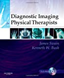 Diagnostic Imaging for Physical Therapists, 1e (1416029036) by Swain MPT, James