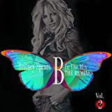 B in the Mix: The Remixes - Britney Spears
