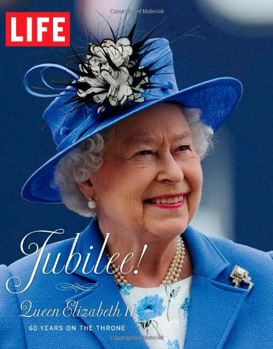 LIFE Queen Elizabeth's Diamond Jubilee