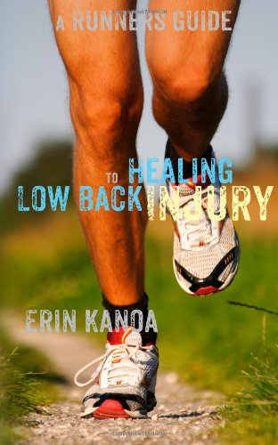 A Runners Guide to Healing Low Back Injury: 1