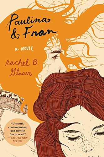 Paulina & Fran: A Novel PDF