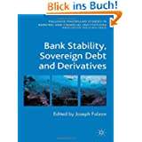 Bank Stability, Sovereign Debt and Derivatives (Palgrave MacMillan Studies in Banking and Financial Institut)