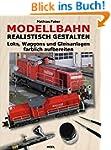 Modellbahn realistisch gestalten: Lok...