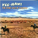 Various Artists Yee Haw! the Other Side of Country