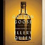 The Golden Goose | Fletcher Flora,Ellery Queen