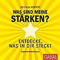 Was sind meine Stärken? Entdecke, was in dir steckt Hörbuch von Svenja Hofert Gesprochen von: Sabina Godec, Gordon Piedesack