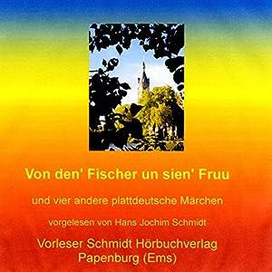Von den' Fischer un sien' Fruu. Und vier andere plattdeutsche Märchen Hörbuch