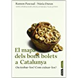 El mapa dels bons bolets a Catalunya: On trobar-los? Com cuinar-los? (PÒRTIC SINGULARS)