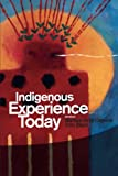 img - for Indigenous Experience Today (Wenner-Gren International Symposium Series) book / textbook / text book