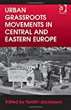 img - for Urban Grassroots Movements in Central and Eastern Europe (Cities and Society) book / textbook / text book
