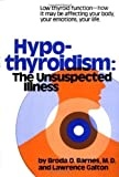 Hypothyroidism: The Unsuspected Illness [Hardcover] Broda Barnes