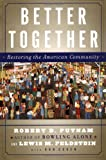 img - for Better Together: Restoring the American Community by Putnam, Robert, Feldstein, Lewis, Cohen, Donald (2005) Paperback book / textbook / text book