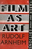 Film as Art (Faber paper covered editions) (0571090826) by Arnheim, Rudolf