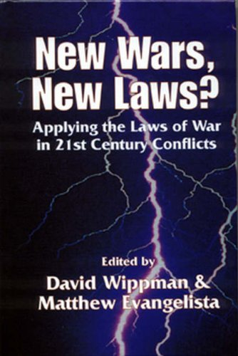 New Wars, New Laws? Applying Laws of War in 21st Century Conflicts: Applying the Laws of War in 21st Century Conflicts