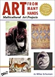 By Jo Miles Schuman Art From Many Hands: Multicultural Art Projects, Revised Expanded Edition (Revised & Expanded)