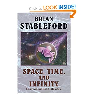 Space, Time, and Infinity: Essays on Fantastic Literature (I.O. Evans Studies in the Philosophy and Criticism... by Brian Stableford