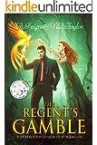 The Regent's Gamble (A Spellbound Consortium Book 1)