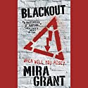 Blackout: The Newsflesh Trilogy, Book 3 Audiobook by Mira Grant Narrated by Paula Christensen, Michael Goldstrom