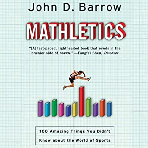 Mathletics: A Scientist Explains 100 Amazing Things About the World of Sports | [John D. Barrow]