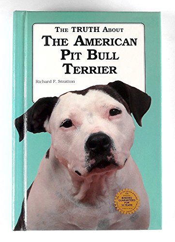 Truth About the American Pit Bull Terrier