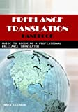 FREELANCE TRANSLATION HANDBOOK: Guide to Becoming a Professional Freelance Translator