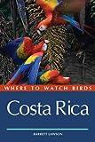 Barrett Lawson Where to Watch Birds in Costa Rica