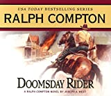 img - for Doomsday Rider: A Ralph Compton Novel by Joseph A. West (Ralph Compton Novels (Audio)) book / textbook / text book