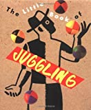 img - for The Little Book Of Juggling (Miniature Editions) by Dingman, Richard (1994) Hardcover book / textbook / text book