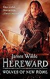 Hereward: Wolves of New Rome: (Hereward 4)