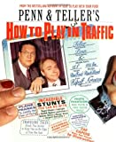 Penn & Tellers How to Play in Traffic