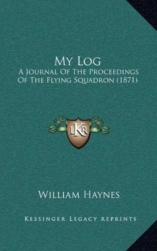My Log: A Journal of the Proceedings of the Flying Squadron (1871)