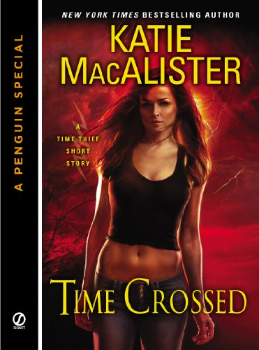 Time Crossed: A Time Thief Novella (A Penguin Special from Signet) by Katie MacAlister