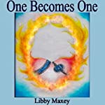 One Becomes One | Libby Maxey