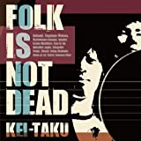 FOLK IS NOT DEAD