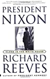 President Nixon: Alone in the White House (0743227190) by Richard Reeves