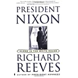 President Nixon: Alone in the White Houseby Richard Reeves
