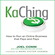 KaChing: How to Run an Online Business that Pays and Pays | [Joel Comm]