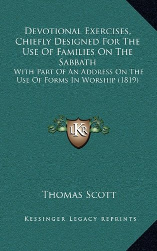 Devotional Exercises, Chiefly Designed for the Use of Families on the Sabbath: With Part of an Address on the Use of Forms in Worship (1819)