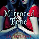 Mirrored Time: A Time Archivist Novel, Book 1 Audiobook by J.D. Faulkner Narrated by Melissa Chatwood