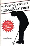 img - for The Putting Secrets of the Big-Money Pros book / textbook / text book