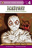 img - for Ickstory: Unraveling the History of Mummies Around the World (Penguin Young Readers, Level 4) book / textbook / text book