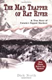 The Mad Trapper of Rat River: A True Story of Canadas Biggest Manhunt