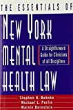 img - for The Essentials of New York Mental Health Law: A Straightforward Guide for Clinicians of All Disciplines (Norton Professional Books) by Behnke, Stephen H., Perlin, Michael L., Bernstein, Marvin (2004) Hardcover book / textbook / text book