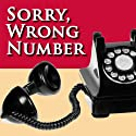 Sorry, Wrong Number: A Fully Performed Production (Dramatized) (       UNABRIDGED) by Lucille Fletcher