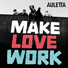 Make Love Work [+Digital Booklet]