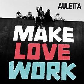 Make Love Work [+Digital Booklet]