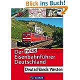 Der neue Eisenbahnführer Deutschland: Alle Eisenbahnstrecken in Westdeutschland inkl. Register zum Nachschlagen...