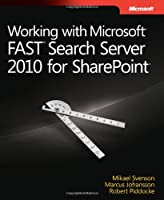 Working with Microsoft FAST Search Server 2010 for SharePoint ebook download